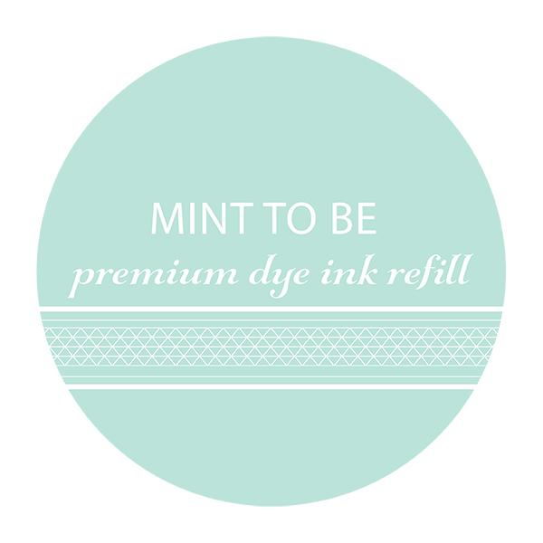 Mint To Be Ink Refill