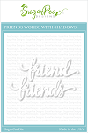 Friends Word Sugar Cuts