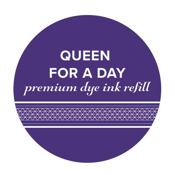 Queen For a Day Ink Refill