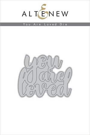 You Are Loved Die